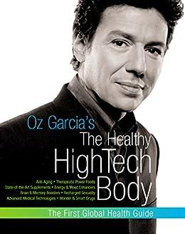 Oz Garcia's The Healthy High-Tech Body by [Oz Garcia]