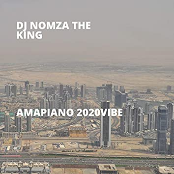 Amapiano 2020vibe