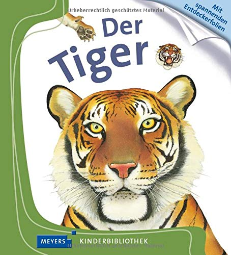 Der Tiger: Meyers kleine Kinderbibliothek (Meyers Kinderbibliothek, Band 77)