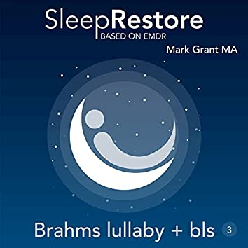 Sleep Restore Based on EMDR: Brahms Lullaby + Bls