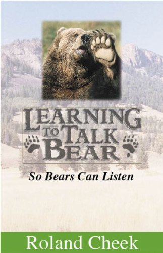 Book: Learning To Talk Bear by Roland Cheek