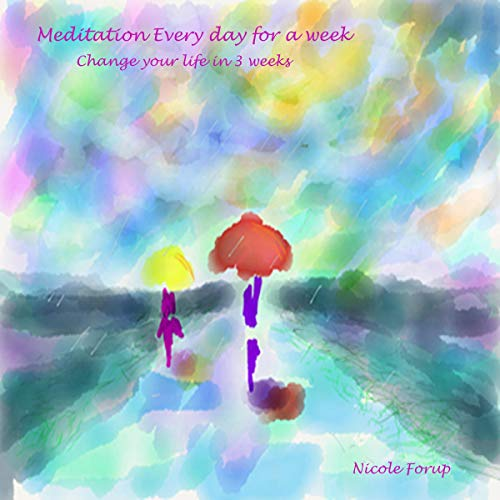 Meditation Every Day for a Week: Change Your Life in 3 Weeks cover art