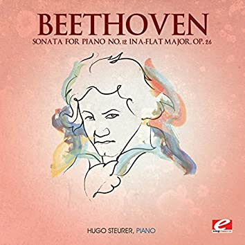 Beethoven: Sonata for Piano No. 12 in A-Flat Major, Op. 26 (Digitally Remastered)