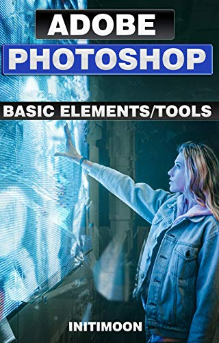 Adobe Photoshop Classroom in a Book Basic (2021 release) Photoshop Elements