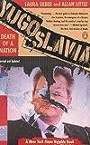 Yugoslavia: Death of a Nation - Laura Silber