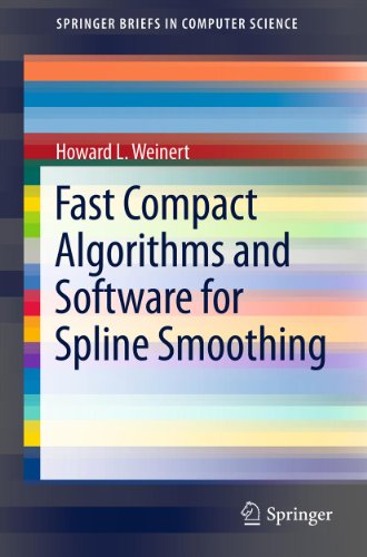 Fast Compact Algorithms and Software for Spline Smoothing (SpringerBriefs in Computer Science) (English Edition)