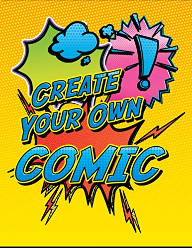Create Your Own Comic - Super Fun Creative Blank Comics: Blank Comic Books For Kids Of All Ages, Great As Gifts And Occupied For Hours