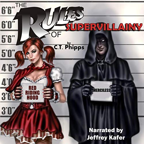 The Rules of Supervillainy     The Supervillainy Saga Volume 1              By:                                                                                                                                 C.T. Phipps                               Narrated by:                                                                                                                                 Jeffrey Kafer                      Length: 6 hrs and 38 mins     3,710 ratings     Overall 4.3