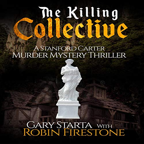 The Killing Collective: A Stanford Carter Murder Mystery Thriller cover art