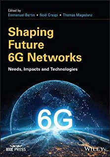 Shaping Future 6G Networks: Needs, Impacts and Technologies (Wiley - IEEE)