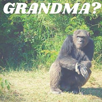 Grandma?