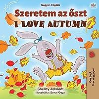I Love Autumn (Hungarian English Bilingual Book for Kids) (Hungarian English Bilingual Collection)