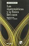 Matematicas Y Fisica Del Caos (¿Qué sabemos de?)