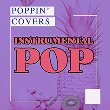 Instrumental Pop - Poppin' Covers