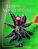 Leben mit Vogelspinnen: Der ausführliche Leitfaden für die Haltung von Vogelspinnen (Theraphosidae) (Terrarien-Bibliothek)