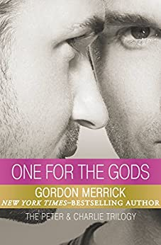 One for the Gods (The Peter & Charlie Trilogy Book 2) by [Gordon Merrick]