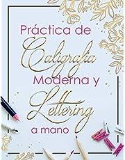 Practica de Caligrafia Moderna y Lettering a Mano: Libreta de Hojas de Practica para Principiantes en Caligrafia para Adultos en español, tapa blanda 8.5 x 11 A4