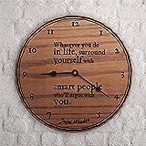 Citations de sagesse en anglais « Whatever You Do In Life », 30,5 cm, horloge murale en bois fonctionnant à piles