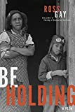 Be Holding: A Poem (Pitt Poetry Series)