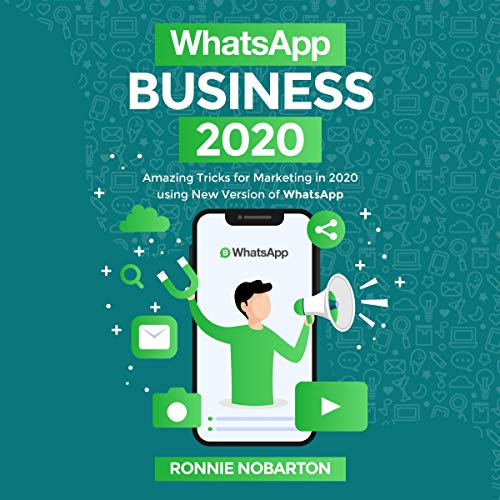 Amazon Com Whatsapp Business 2020 Amazing Tricks For Marketing In 2020 Using New Version Of Whats App Audible Audio Edition Ronnie Nobarton Chris Reilly Blurb Services Ltd Audible Audiobooks