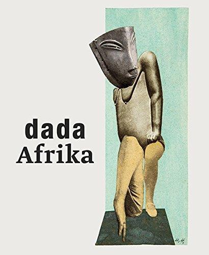 Dada Afrika: Dialog mit dem Fremden