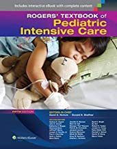 Rogers` Textbook Of Pediatric Intensive Care By Donald H. Shaffner, David G. Nichols