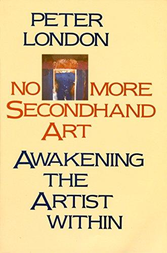 No More Secondhand Art: Awakening the Artist Within
