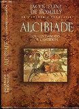 Alcibiade ou Les dangers de l'ambition - France loisirs - 01/01/1996