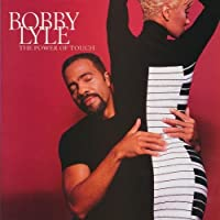 Power Of Touch, The by BOBBY LYLE (1997-01-07)