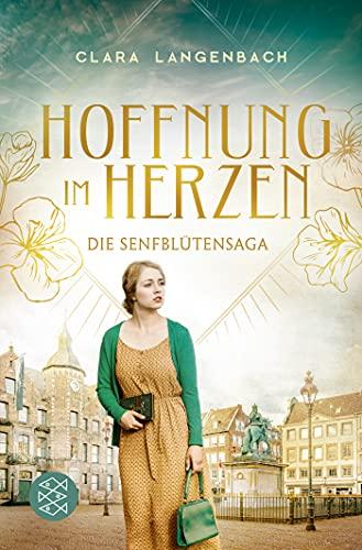 Die Senfblütensaga - Hoffnung im Herzen: Roman