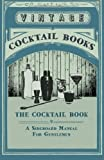 The Cocktail Book - A Sideboard Manual For Gentlemen by Vintage Cocktail Books...