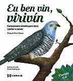 Eu ben vin, virivín: Cancioneiro infantil para dicir, contar e cantar (INFANTIL E XUVENIL - MERLÍN E-book) (Galician Edition)