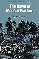 The Dawn of Modern Warfare: History of the Art of War