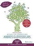 Accueillir l'énergie des arbres guérisseurs - Livre avec 1 CD audio