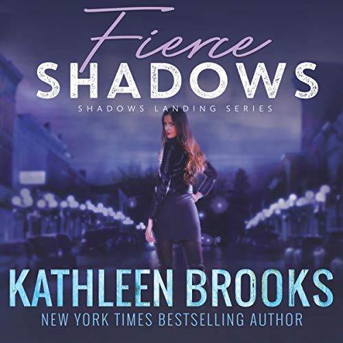 Fierce Shadows: Shadows Landing Series, Book 4