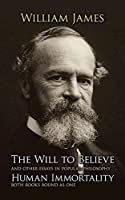 The Will to Believe, Human Immortality, and Other Essays in Popular Philosophy by William James(1905-05-13)
