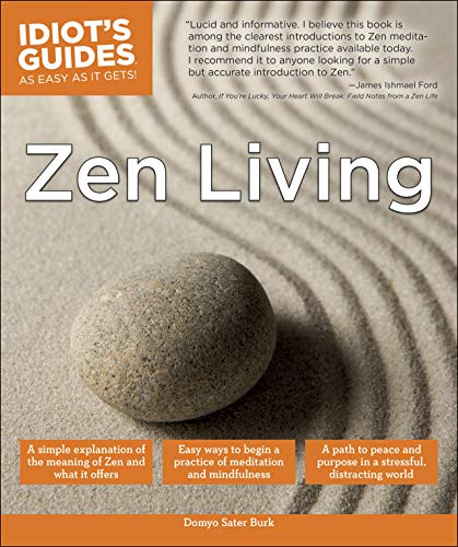 Zen Living: A Simple Explanation of the Meaning of Zen and What It Offers (Idiot's Guides) (English Edition)