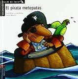 El pirata metepatas: 6 (Malos de cuento)