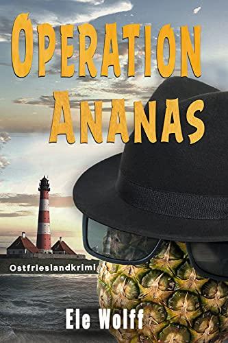 Operation Ananas: Ostfrieslandkrimi (Ein Fall für Emely Petersen)