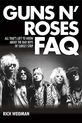 Guns N' Roses FAQ: All That's Left to Know About the Bad Boys of Sunset Strip