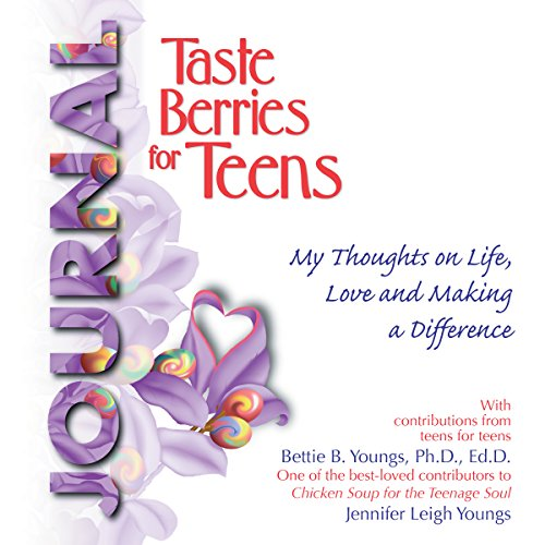 Taste Berries for Teens Journal: My Thoughts on Life, Love and Making a Difference audiobook cover art