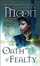 Oath of Fealty (Legend of Paksenarrion Book 1)