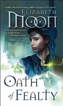 Oath of Fealty (Legend of Paksenarrion Book 1) by [Elizabeth Moon]