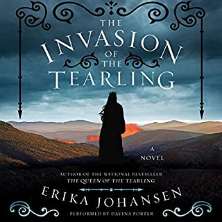 The Invasion of the Tearling     A Novel              By:                                                                                                                                 Erika Johansen                               Narrated by:                                                                                                                                 Davina Porter                      Length: 18 hrs and 5 mins     1,715 ratings     Overall 4.5