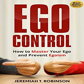Ego Control: How to Master Your Ego and Prevent Egoism audiobook cover art