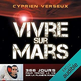 Vivre sur mars                   De :                                                                                                                                 Cyprien Verseux                               Lu par :                                                                                                                                 Mathieu Buscatto                      Durée : 8 h et 1 min     9 notations     Global 4,6