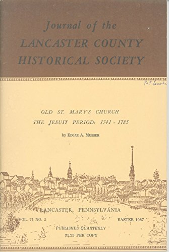 Journal of the Lancaster County Historical Society, Volume 71 No. 2, Easter 1967