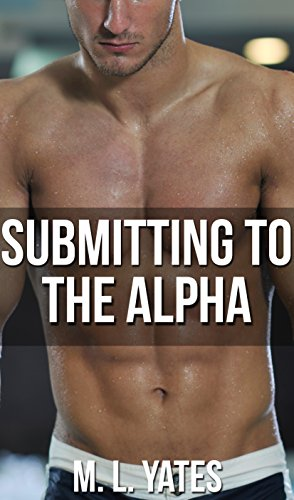 Submitting To The Alpha (Gay MM First Time Taboo Alpha Male Erotica) (English Edition)