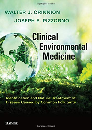 Compare Textbook Prices for Clinical Environmental Medicine: Identification and Natural Treatment of Diseases Caused by Common Pollutants 1 Edition ISBN 9780323480864 by Crinnion, Walter J.,Pizzorno Jr. ND, Joseph E.