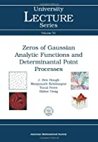 Zeros of Gaussian Analytic Functions and Determinantal Point Processes (University Lecture Series)